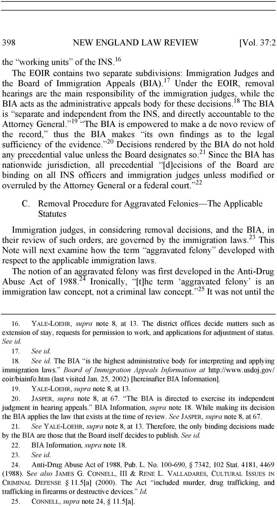 18 The BIA is separate and independent from the INS, and directly accountable to the Attorney General.