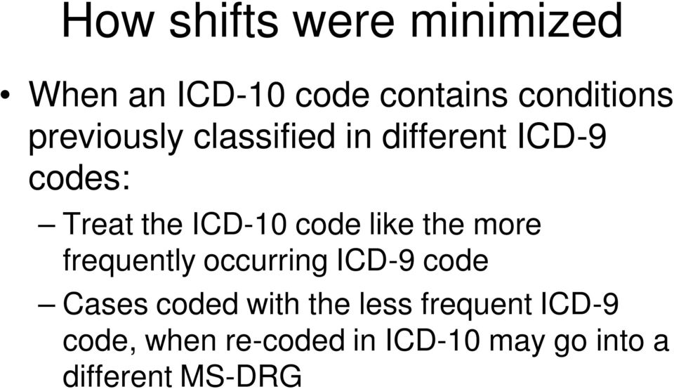 like the more frequently occurring ICD-9 code Cases coded with the