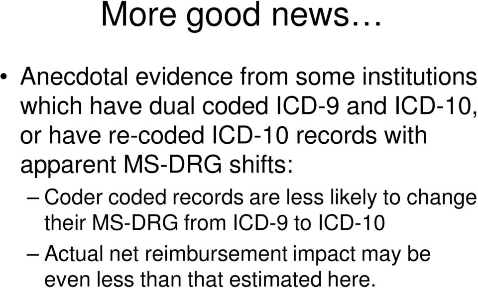 shifts: Coder coded records are less likely to change their MS-DRG from ICD-9