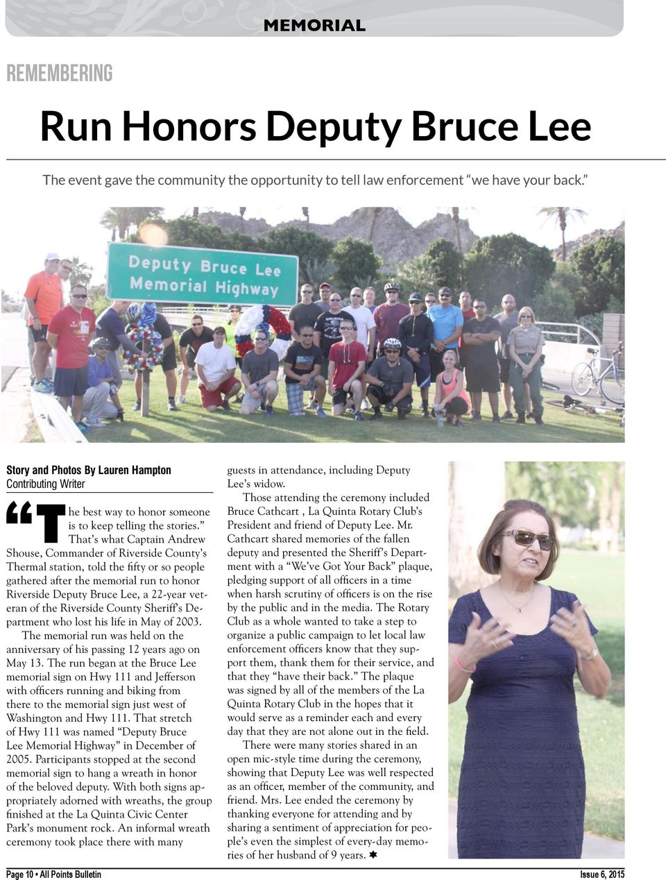 The That s what Captain Andrew Shouse, Commander of Riverside County s Thermal station, told the fifty or so people gathered after the memorial run to honor Riverside Deputy Bruce Lee, a 22-year