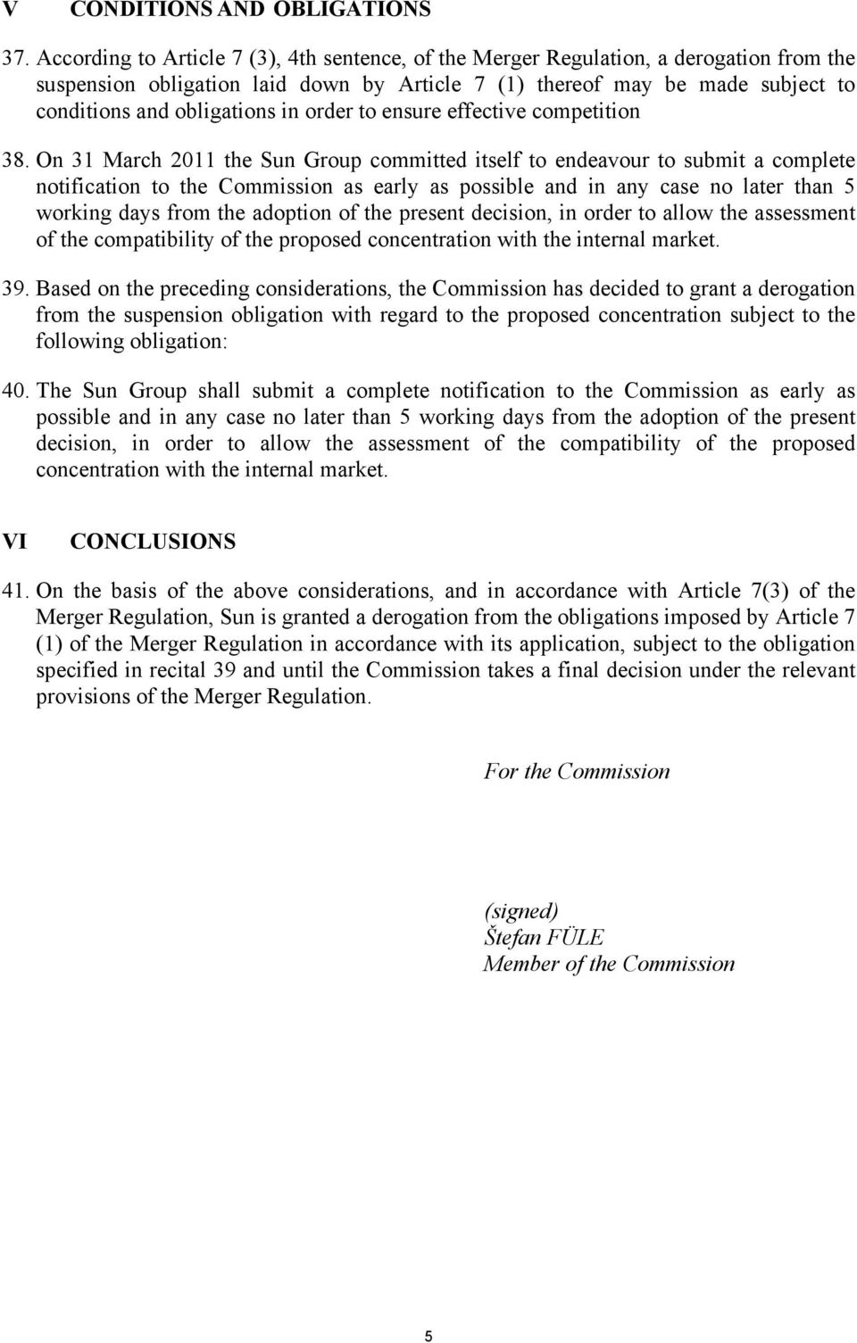 order to ensure effective competition 38.