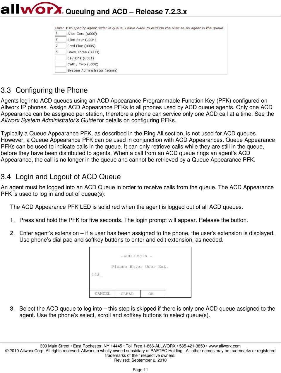 See the Allworx System Administrator s Guide for details on configuring PFKs. Typically a Queue Appearance PFK, as described in the Ring All section, is not used for ACD queues.