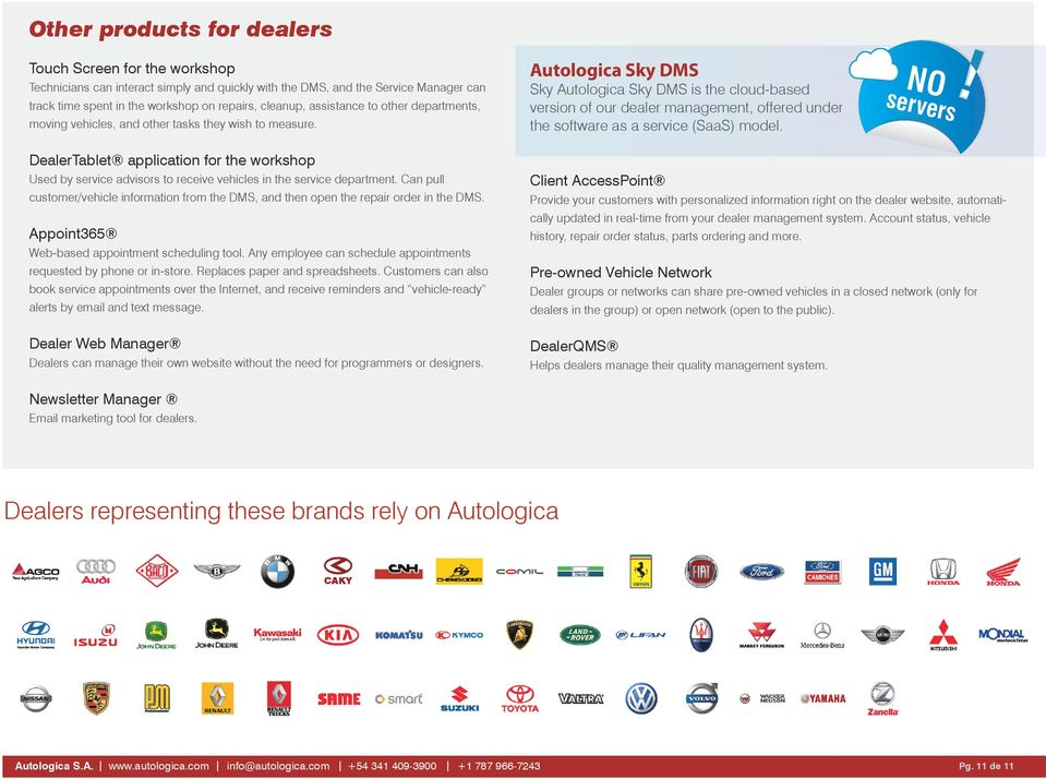 Autologica Sky DMS Sky Autologica Sky DMS is the cloud-based version of our dealer management, offered under the software as a service (SaaS) model.
