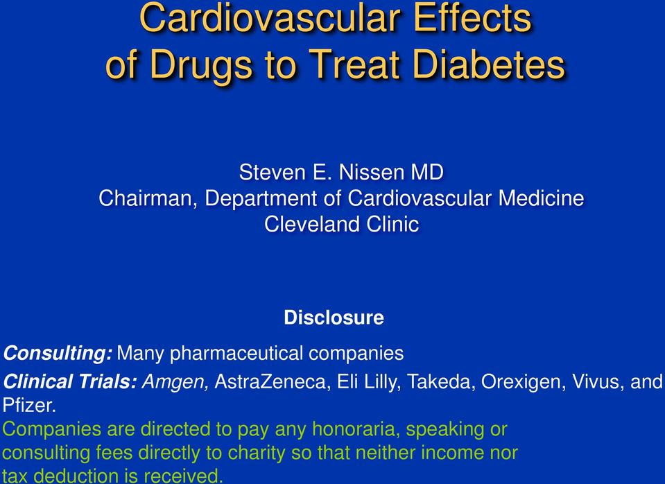 pharmaceutical companies Clinical Trials: Amgen, AstraZeneca, Eli Lilly, Takeda, Orexigen, Vivus, and