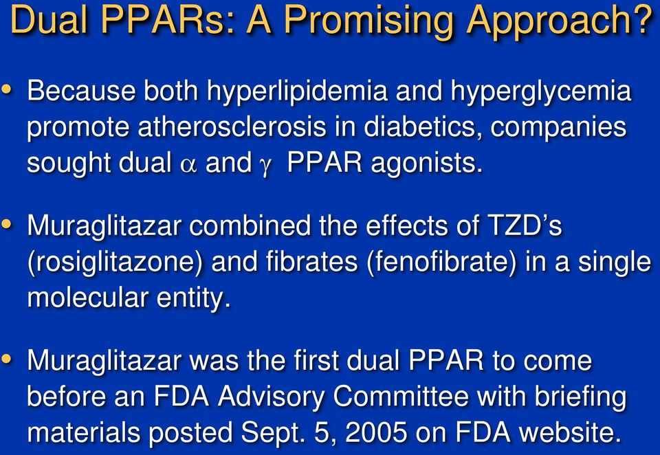 dual α and γ PPAR agonists.