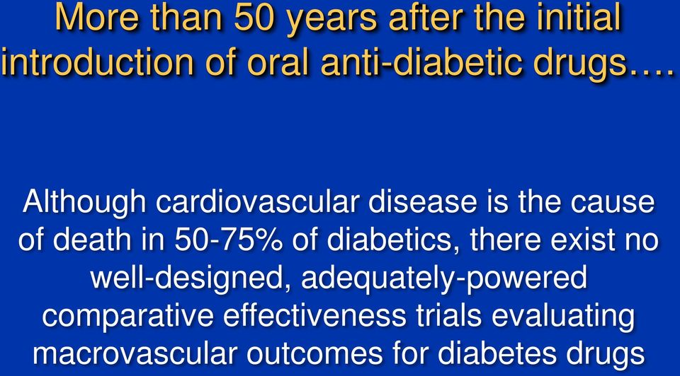 Although cardiovascular disease is the cause of death in 50-75% of