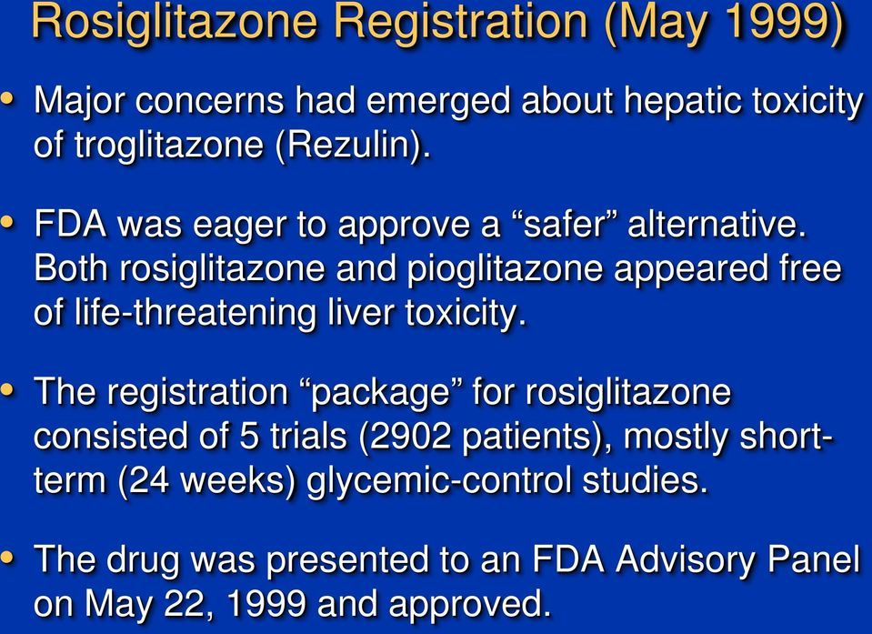 Both rosiglitazone and pioglitazone appeared free of life-threatening liver toxicity.