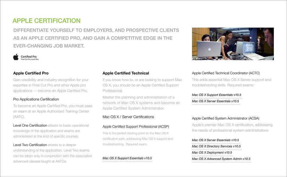 Pro Applications Certification To become an Apple Certified Pro, you must pass an exam at an Apple Authorised Training Center (AATC).