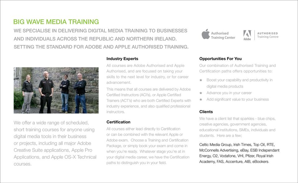 Authorised Training Center Authorised Training Center Industry Experts Opportunities For You We offer a wide range of scheduled, short training courses for anyone using digital media tools in their