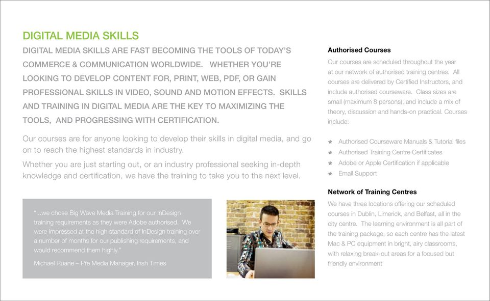 SKILLS AND TRAINING IN DIGITAL MEDIA ARE THE KEY TO MAXIMIZING THE TOOLS, AND PROGRESSING WITH CERTIFICATION.