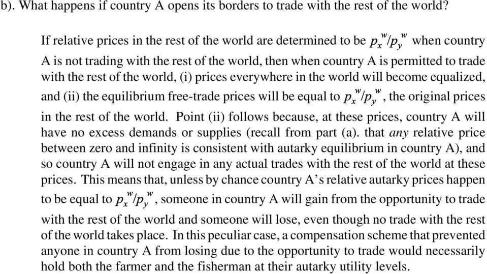 prices everywhere in the world will become equalized, and (ii) the equilibrium free-trade prices will be equal to, the original prices in the rest of the world.
