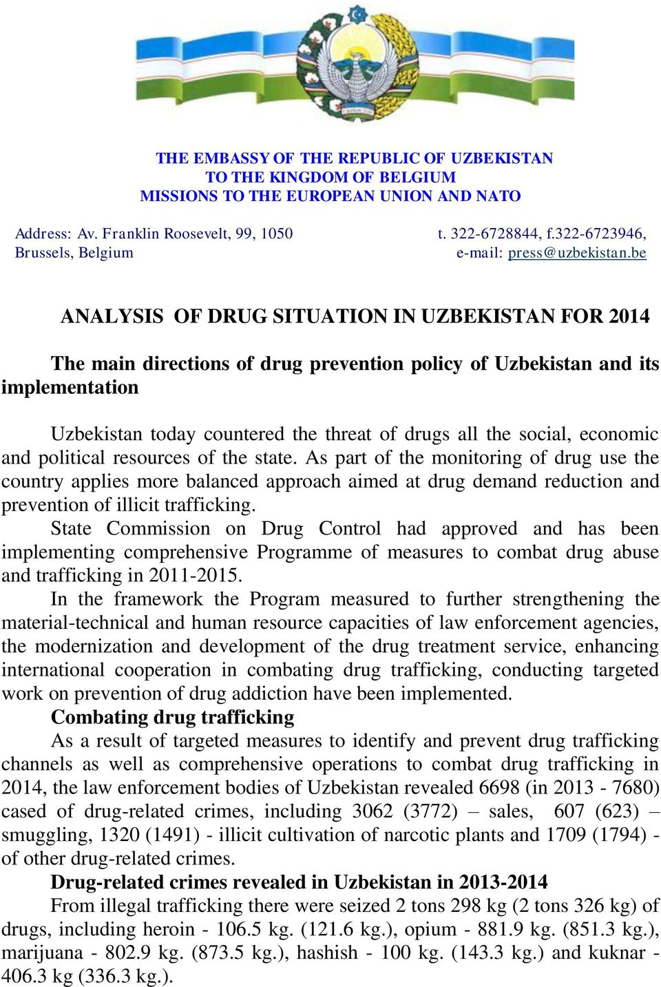 be ANALYSIS OF DRUG SITUATION IN UZBEKISTAN FOR 2014 The main directions of drug prevention policy of Uzbekistan and its implementation Uzbekistan today countered the threat of drugs all the social,