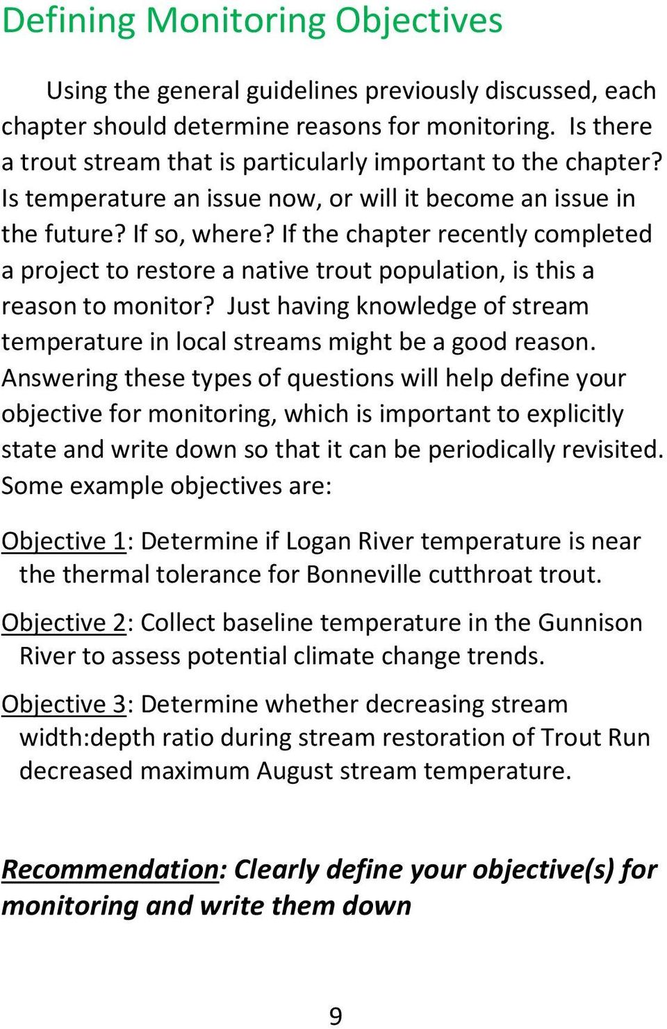 If the chapter recently completed a project to restore a native trout population, is this a reason to monitor? Just having knowledge of stream temperature in local streams might be a good reason.