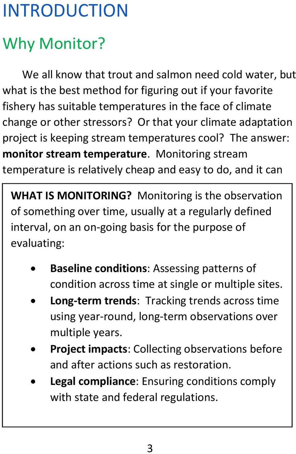 Or that your climate adaptation project is keeping stream temperatures cool? The answer: monitor stream temperature.