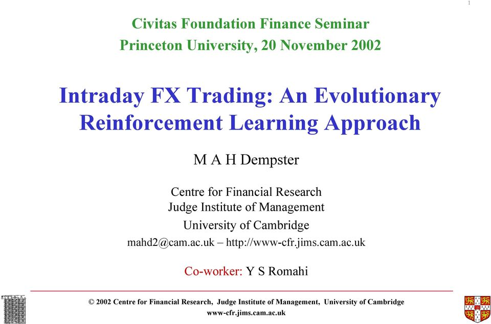 Approach M A H Dempster Centre for Financial Research Judge Institute of