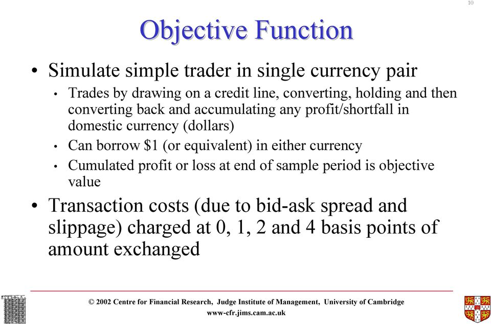 (or equivalent) in either currency Cumulated profit or loss at end of sample period is objective value
