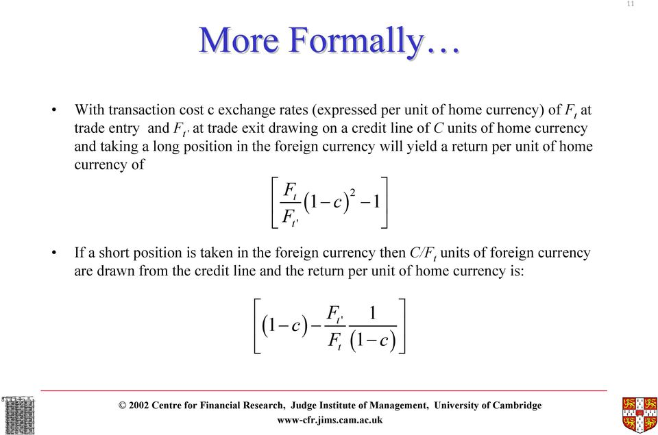 a return per unit of home currency of Ft F t ' 1 1 c 2 If a short position is taken in the foreign currency then C/F t
