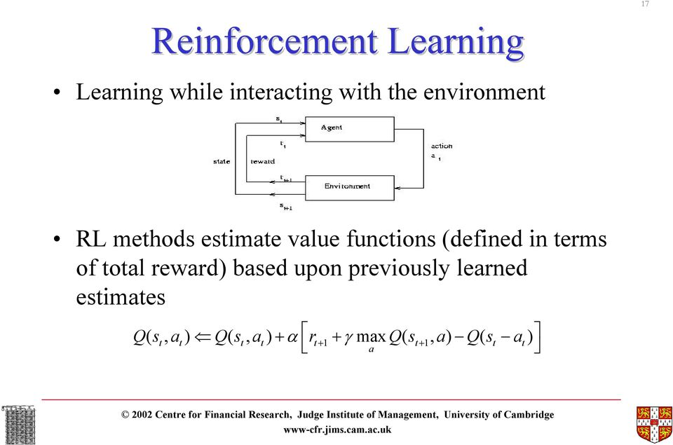 total reward) based upon previously learned estimates