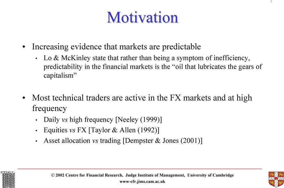 capitalism Most technical traders are active in the FX markets and at high frequency Daily vs high