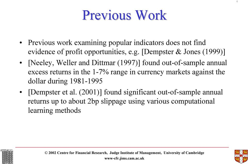 [Dempster & Jones (1999)] [Neeley, Weller and Dittmar (1997)] found out-of-sample annual excess returns
