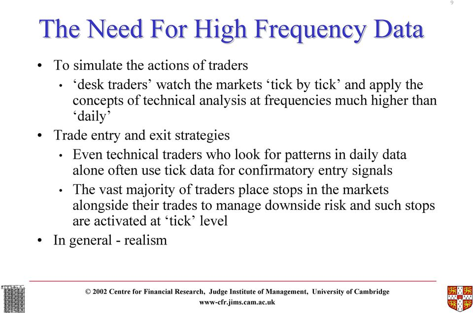 patterns in daily data alone often use tick data for confirmatory entry signals The vast majority of traders place