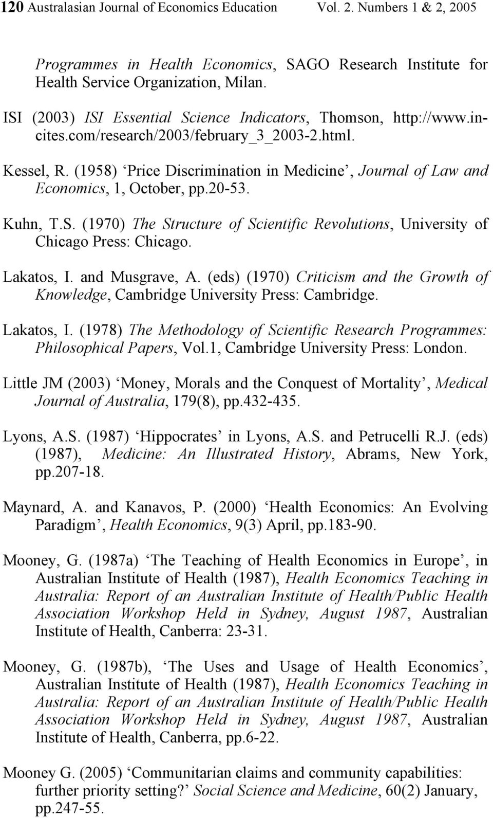 (1958) Price Discrimination in Medicine, Journal of Law and Economics, 1, October, pp.20-53. Kuhn, T.S. (1970) The Structure of Scientific Revolutions, University of Chicago Press: Chicago.
