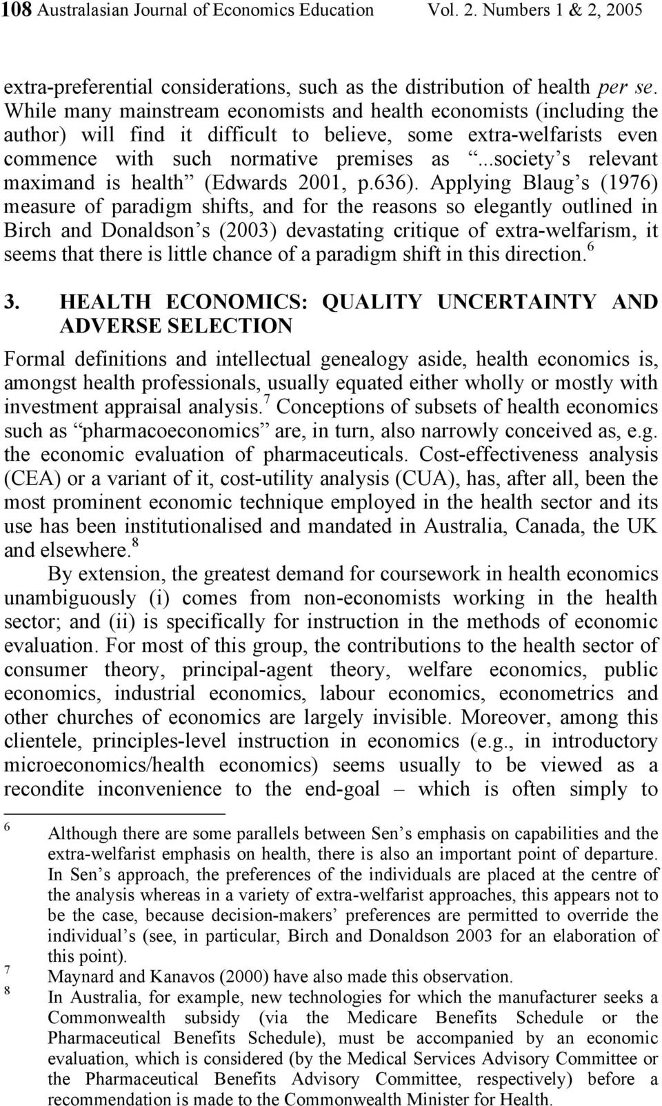 ..society s relevant maximand is health (Edwards 2001, p.636).