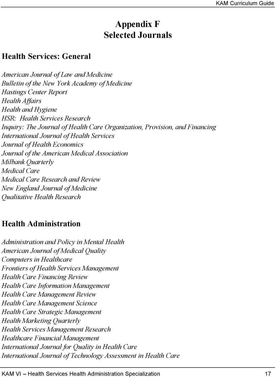 Medical Association Milbank Quarterly Medical Care Medical Care Research and Review New England Journal of Medicine Qualitative Health Research Health Administration Administration and Policy in