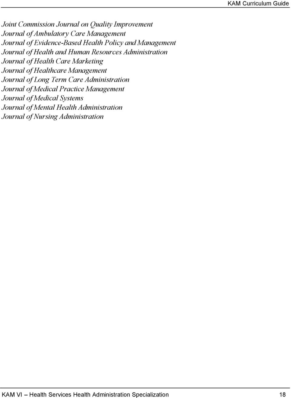 Management Journal of Long Term Care Administration Journal of Medical Practice Management Journal of Medical Systems Journal