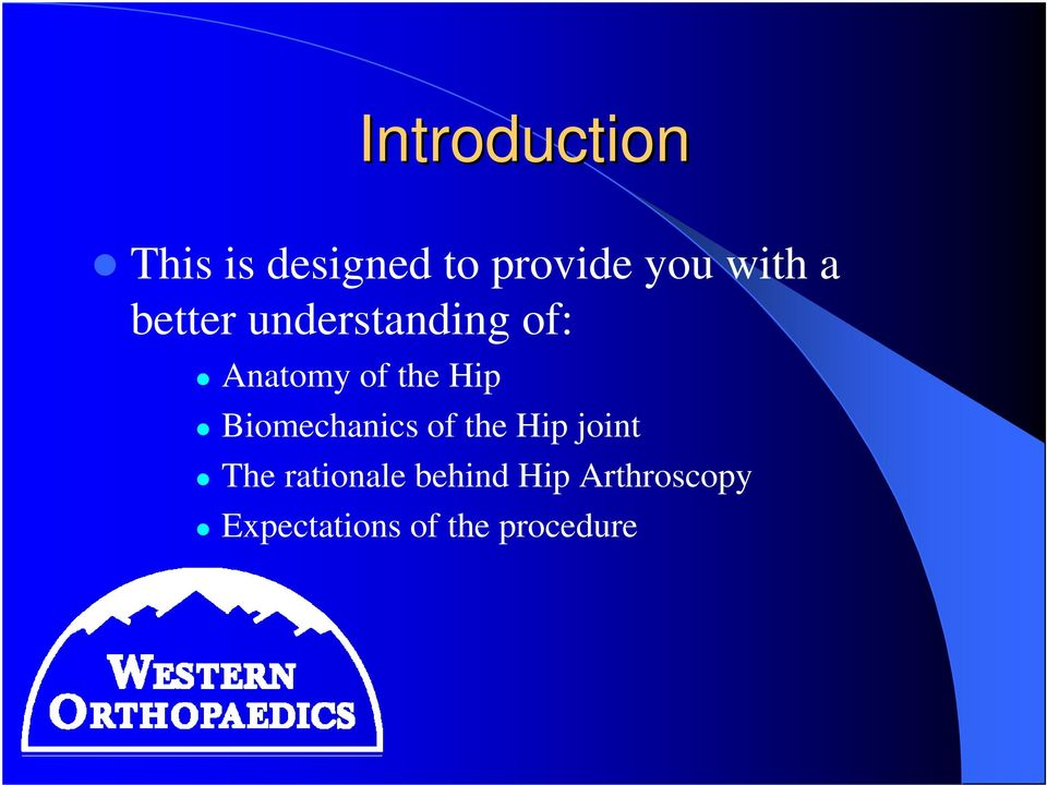 Hip Biomechanics of the Hip joint The rationale