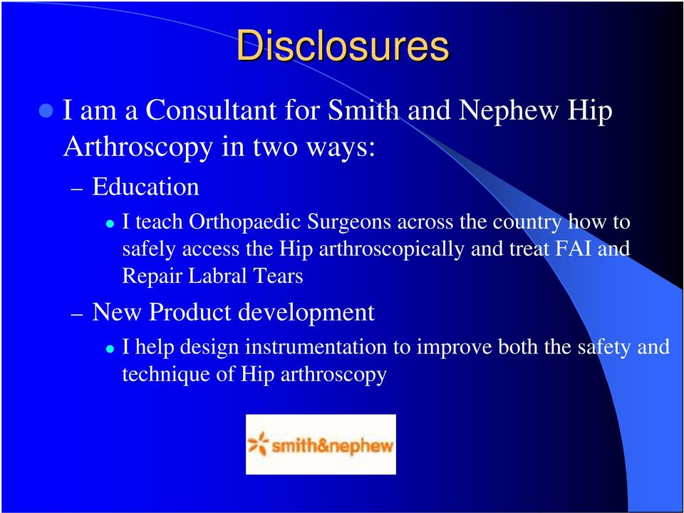 Hip arthroscopically and treat FAI and Repair Labral Tears New Product development