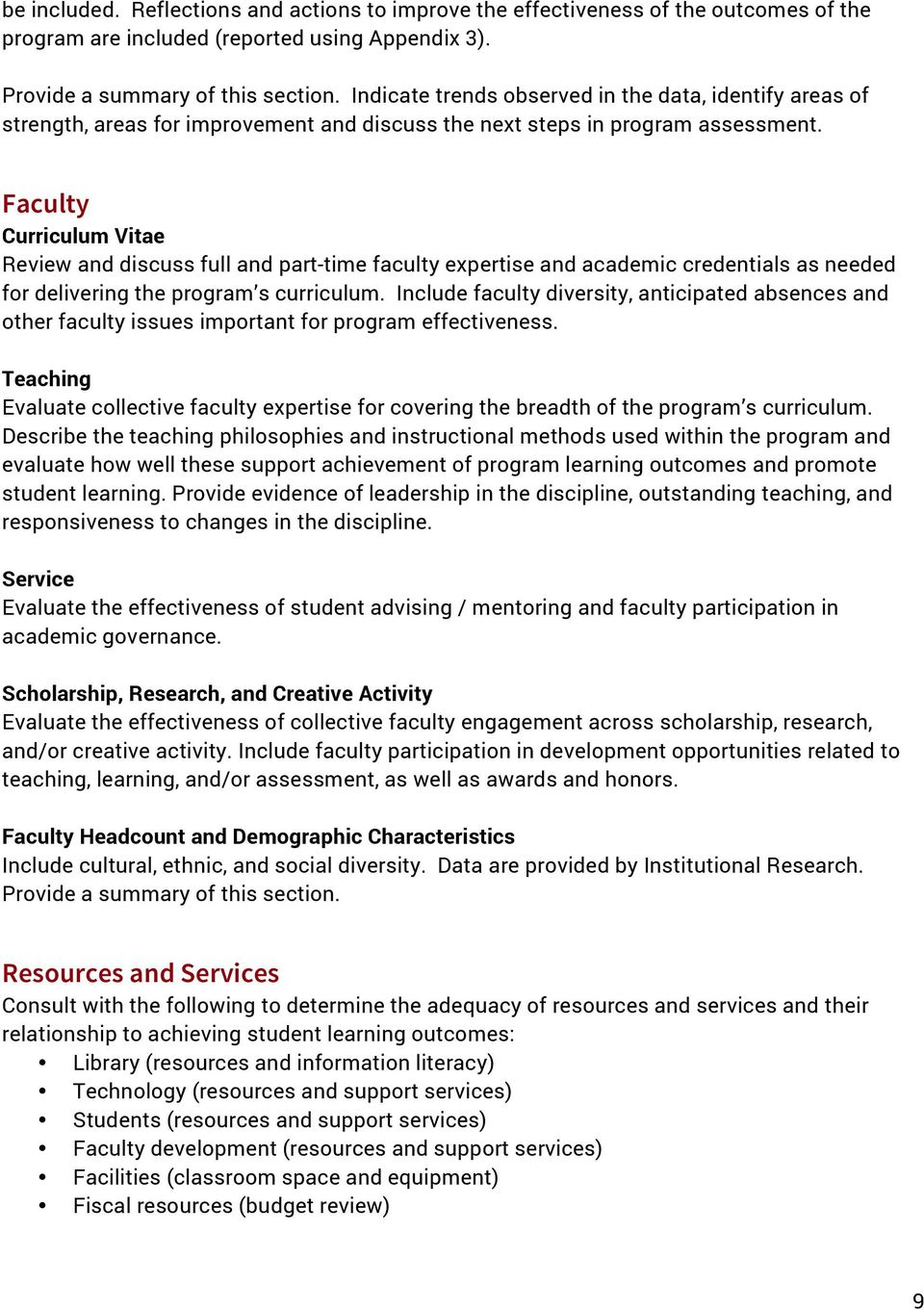 Faculty Curriculum Vitae Review and discuss full and part-time faculty expertise and academic credentials as needed for delivering the program s curriculum.