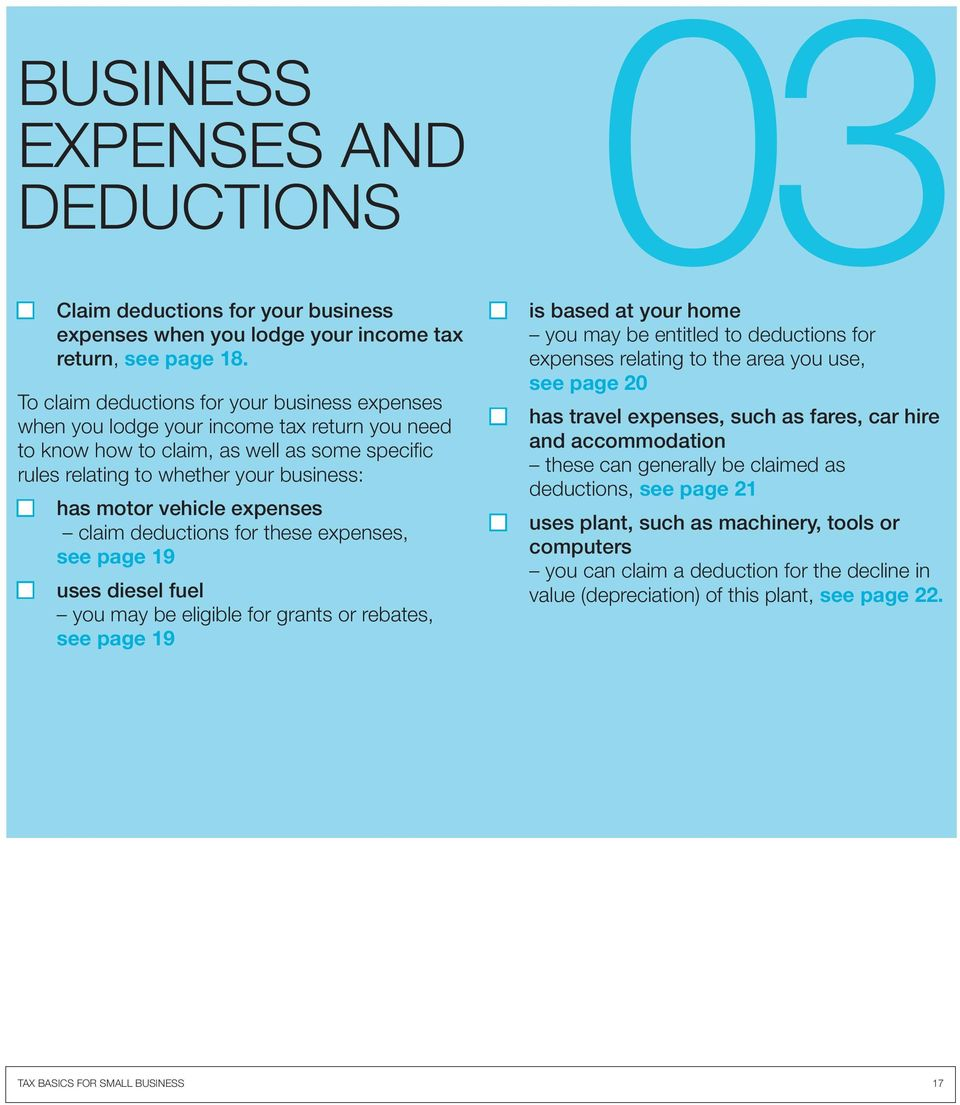 vehicle expenses claim deductions for these expenses, see page 19 uses diesel fuel you may be eligible for grants or rebates, see page 19 is based at your home you may be entitled to deductions for