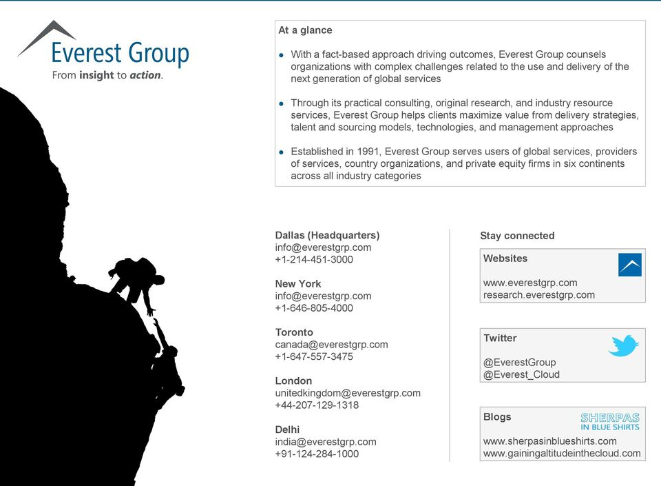 management approaches Established in 1991, Everest Group serves users of global services, providers of services, country organizations, and private equity firms in six continents across all industry