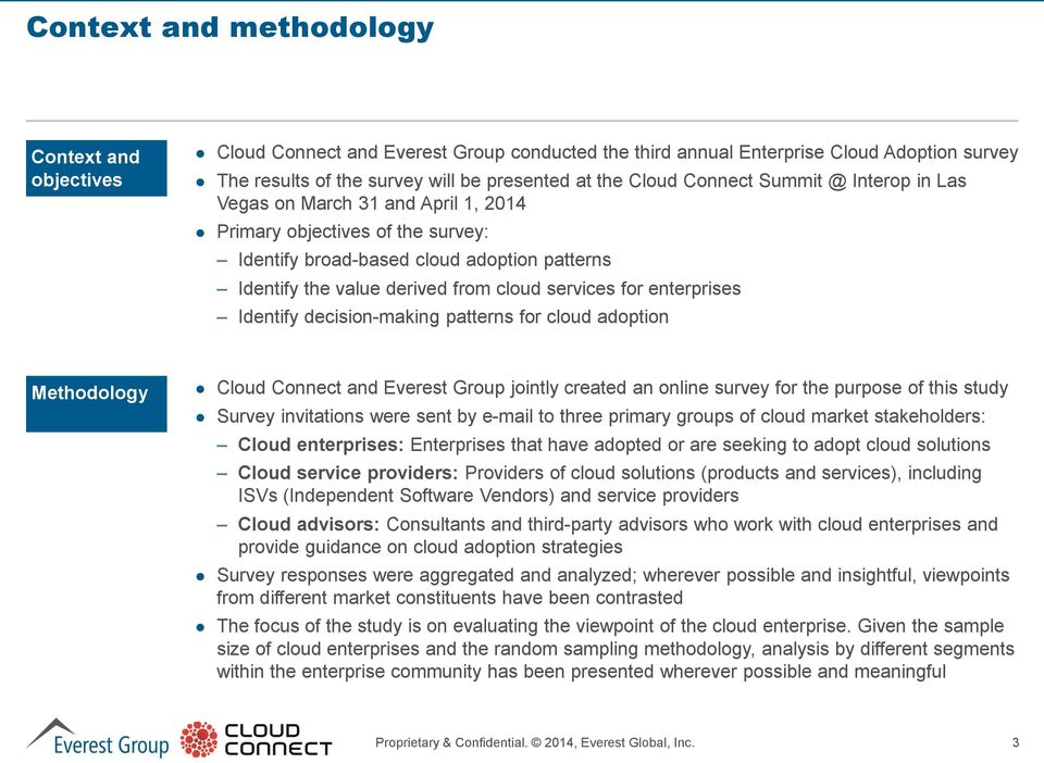 enterprises Identify decision-making patterns for cloud adoption Methodology Cloud Connect and Everest Group jointly created an online survey for the purpose of this study Survey invitations were