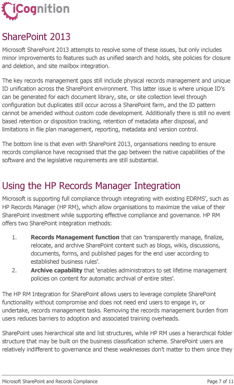 This latter issue is where unique ID s can be generated for each document library, site, or site collection level through configuration but duplicates still occur across a SharePoint farm, and the ID