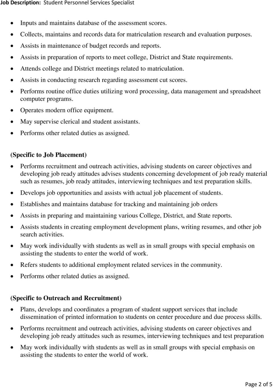 Assists in conducting research regarding assessment cut scores. Performs routine office duties utilizing word processing, data management and spreadsheet computer programs.