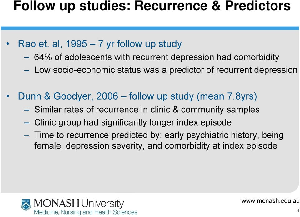 predictor of recurrent depression Dunn & Goodyer, 2006 follow up study (mean 7.