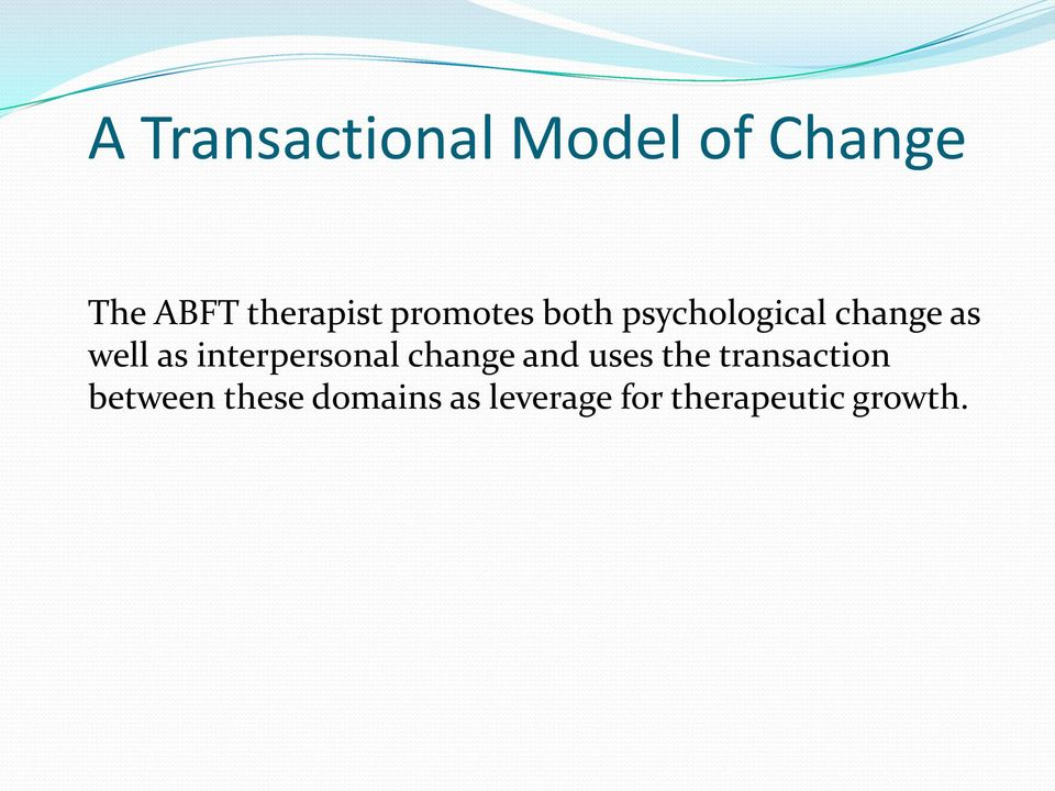 well as interpersonal change and uses the