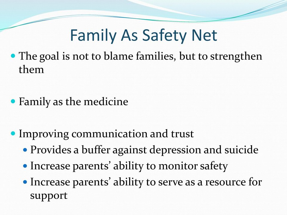 trust Provides a buffer against depression and suicide Increase parents