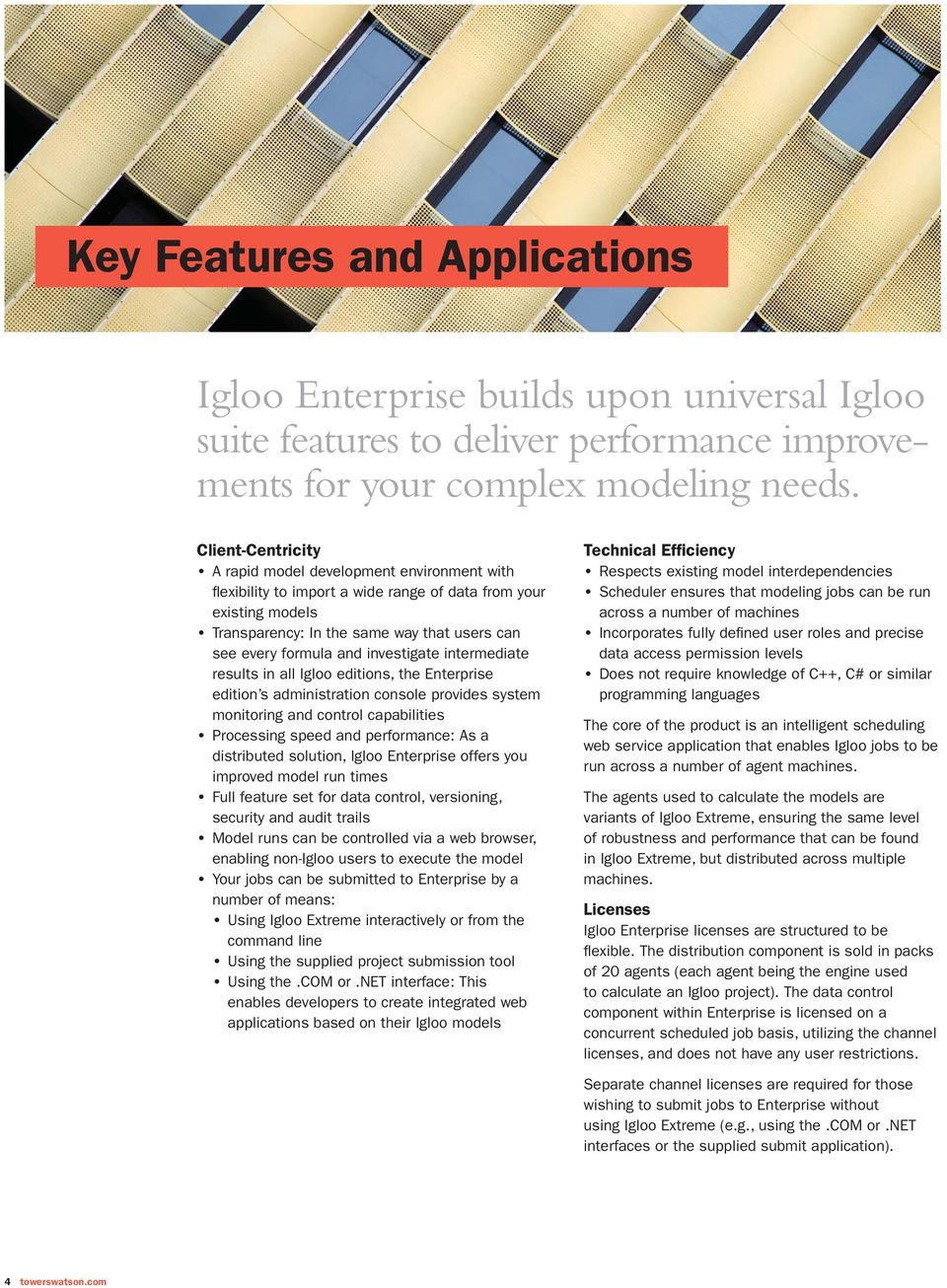 investigate intermediate results in all Igloo editions, the Enterprise edition s administration console provides system monitoring and control capabilities Processing speed and performance: As a
