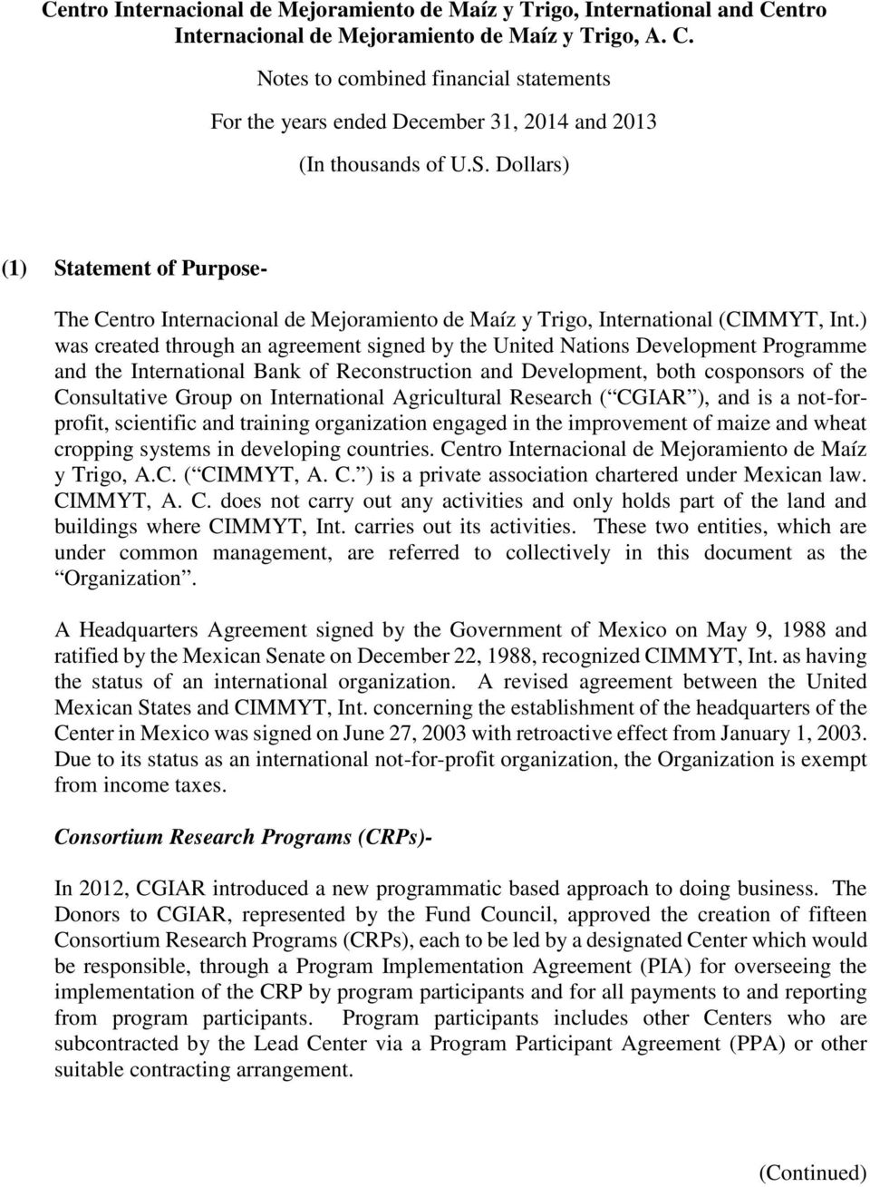 Notes to combined financial statements For the years ended December 31, 2014 and 2013 (1) Statement of Purpose- The Centro Internacional de Mejoramiento de Maíz y Trigo, International (CIMMYT, Int.