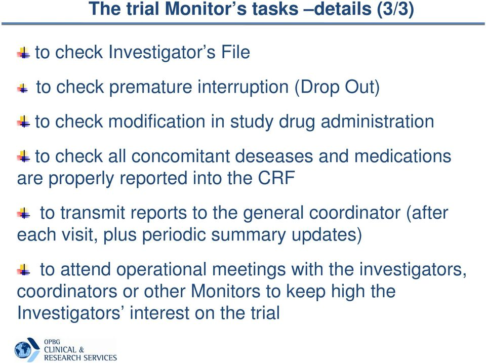 the CRF to transmit reports to the general coordinator (after each visit, plus periodic summary updates) to attend
