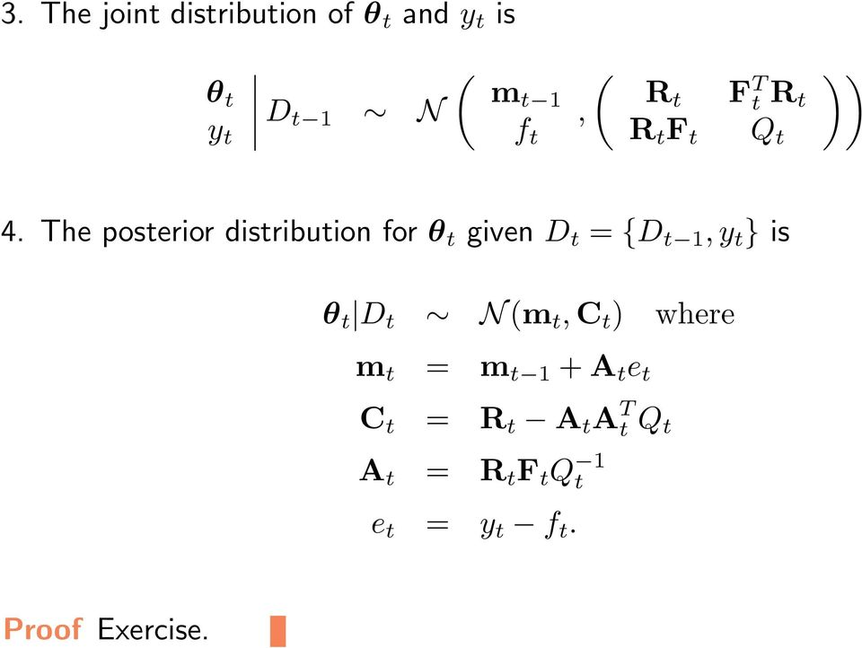 The posterior distribution for θ t given D t = {D t 1, y t } is θ t D t N