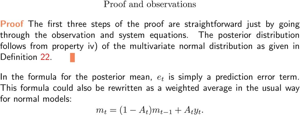 The posterior distribution follows from property iv) of the multivariate normal distribution as given in Definition