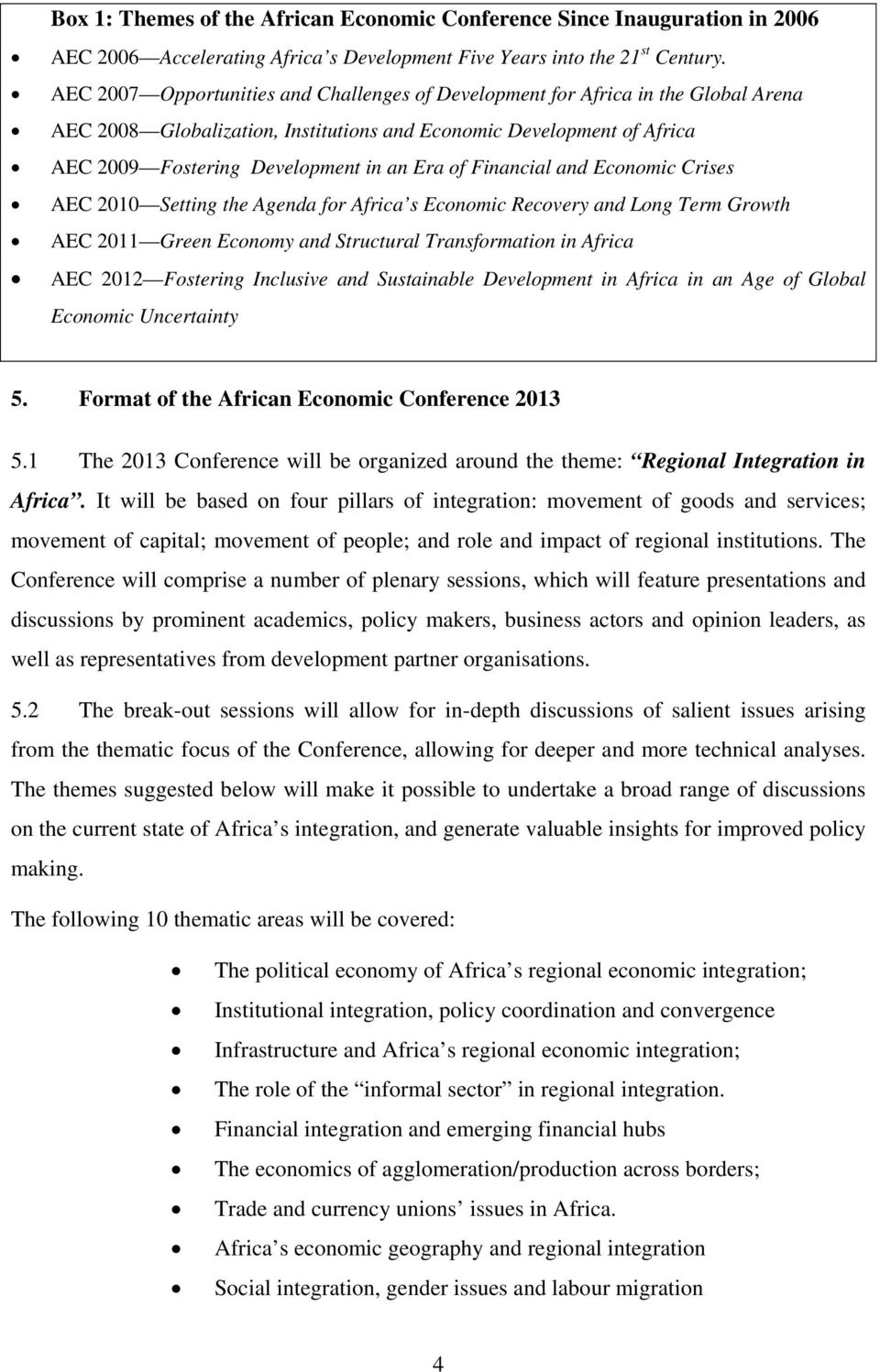 Financial and Economic Crises AEC 2010 Setting the Agenda for Africa s Economic Recovery and Long Term Growth AEC 2011 Green Economy and Structural Transformation in Africa AEC 2012 Fostering