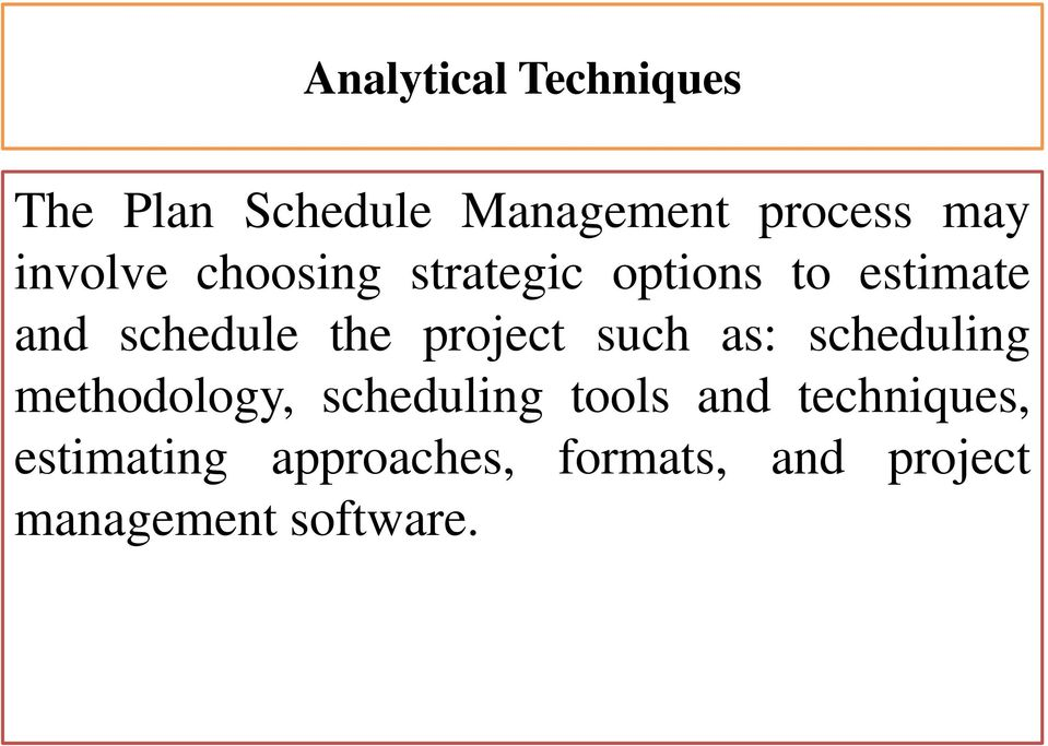 project such as: scheduling methodology, scheduling tools and