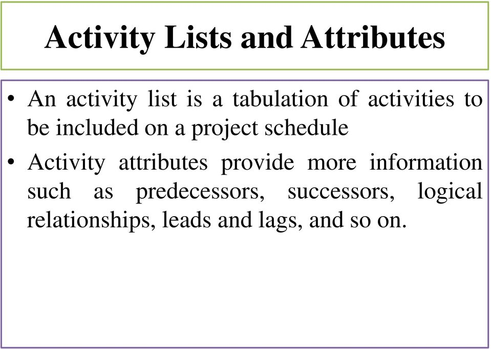 schedule Activity attributes provide more information such