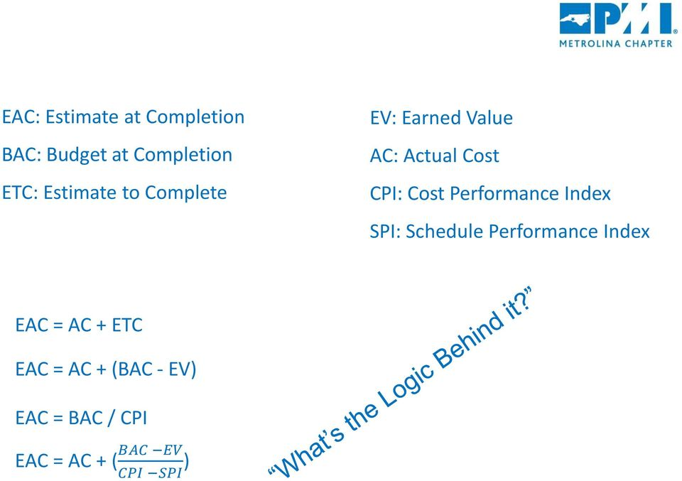 Performance Index SPI: Schedule Performance Index EAC = AC +