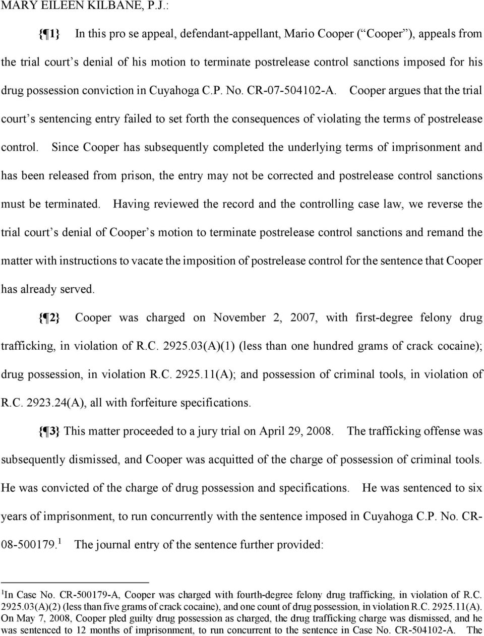 possession conviction in Cuyahoga C.P. No. CR-07-504102-A. Cooper argues that the trial court s sentencing entry failed to set forth the consequences of violating the terms of postrelease control.